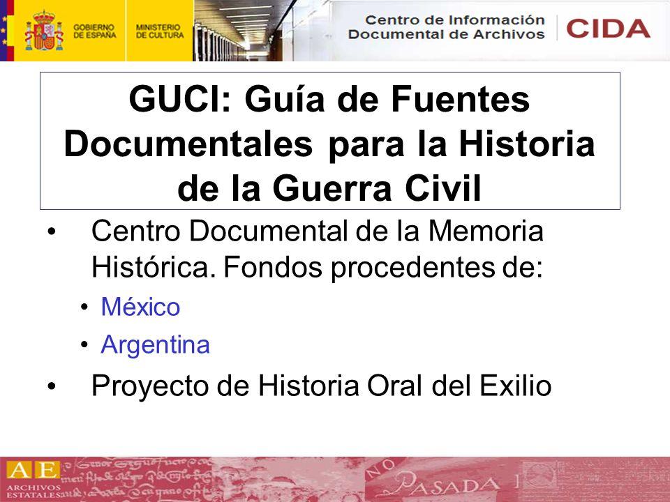 GUCI: Guía de Fuentes Documentales para la Historia de la Guerra Civil Centro Documental de la Memoria Histórica. Fondos procedentes de: México Argent
