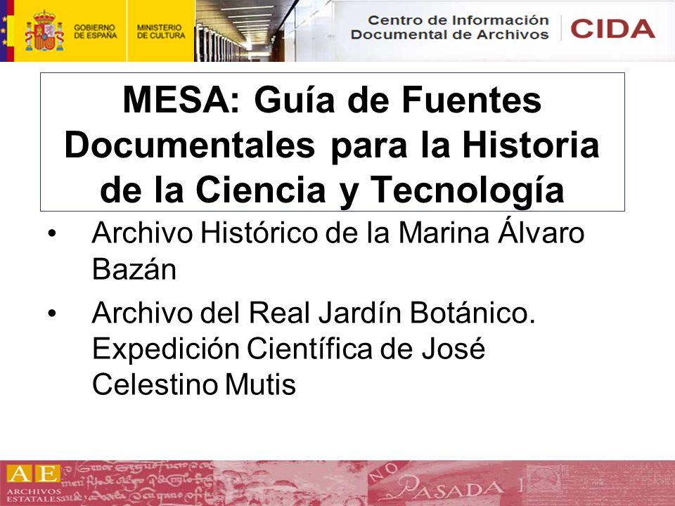 MESA: Guía de Fuentes Documentales para la Historia de la Ciencia y Tecnología Archivo Histórico de la Marina Álvaro Bazán Archivo del Real Jardín Bot