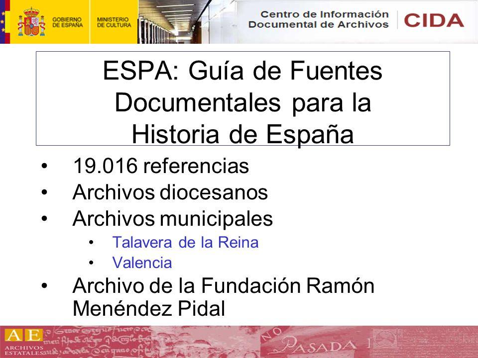 ESPA: Guía de Fuentes Documentales para la Historia de España 19.016 referencias Archivos diocesanos Archivos municipales Talavera de la Reina Valenci