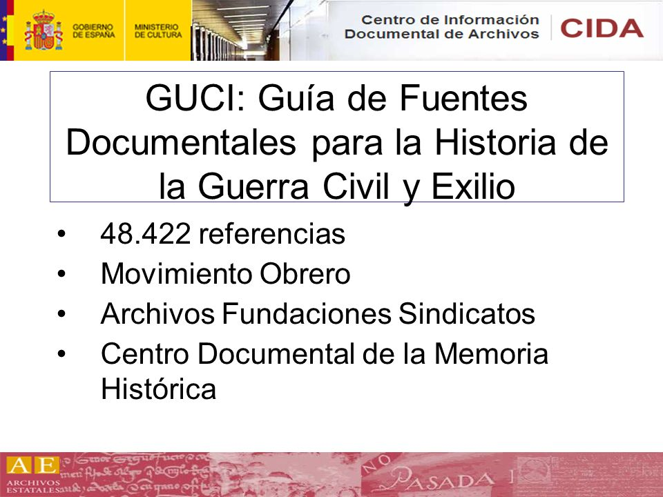 GUCI: Guía de Fuentes Documentales para la Historia de la Guerra Civil y Exilio 48.422 referencias Movimiento Obrero Archivos Fundaciones Sindicatos C