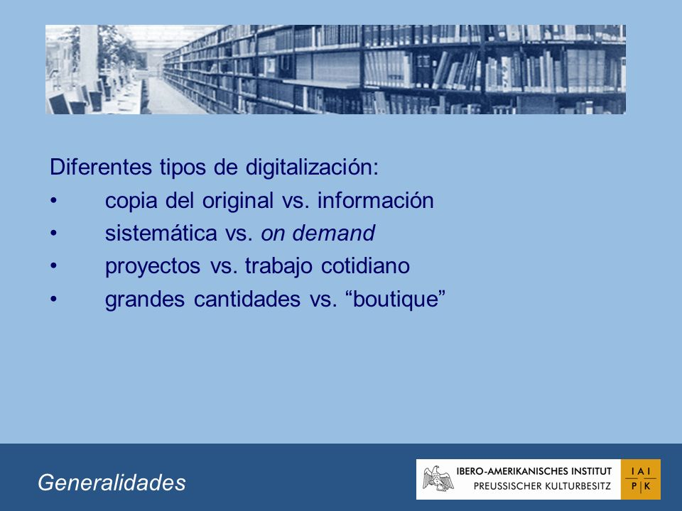Diferentes tipos de digitalización: copia del original vs.