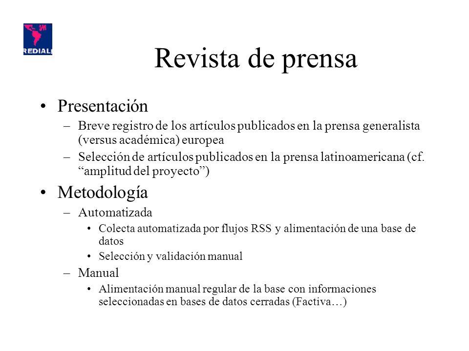Revista de prensa Presentación –Breve registro de los artículos publicados en la prensa generalista (versus académica) europea –Selección de artículos publicados en la prensa latinoamericana (cf.