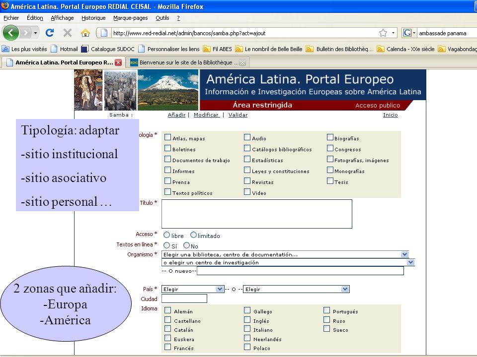 Tipología: adaptar -sitio institucional -sitio asociativo -sitio personal … 2 zonas que añadir: -Europa -América