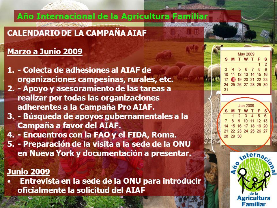 Año Internacional de la Agricultura Familiar CALENDARIO DE LA CAMPAÑA AIAF Marzo a Junio 2009 1.- Colecta de adhesiones al AIAF de organizaciones campesinas, rurales, etc.