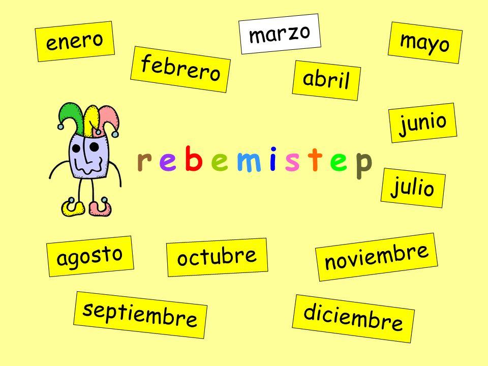 e i b n r o v e m enero febrero marzo abril mayo junio julio agosto septiembre octubre noviembre diciembre r e b e m i s t e p