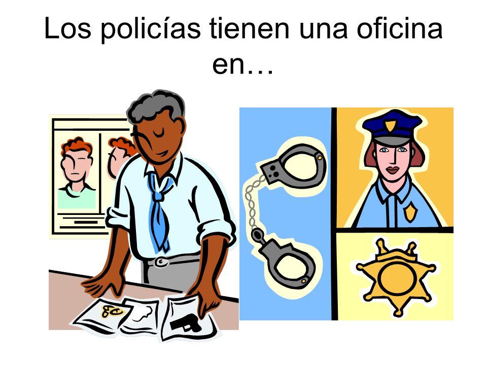 Los policías tienen una oficina en…