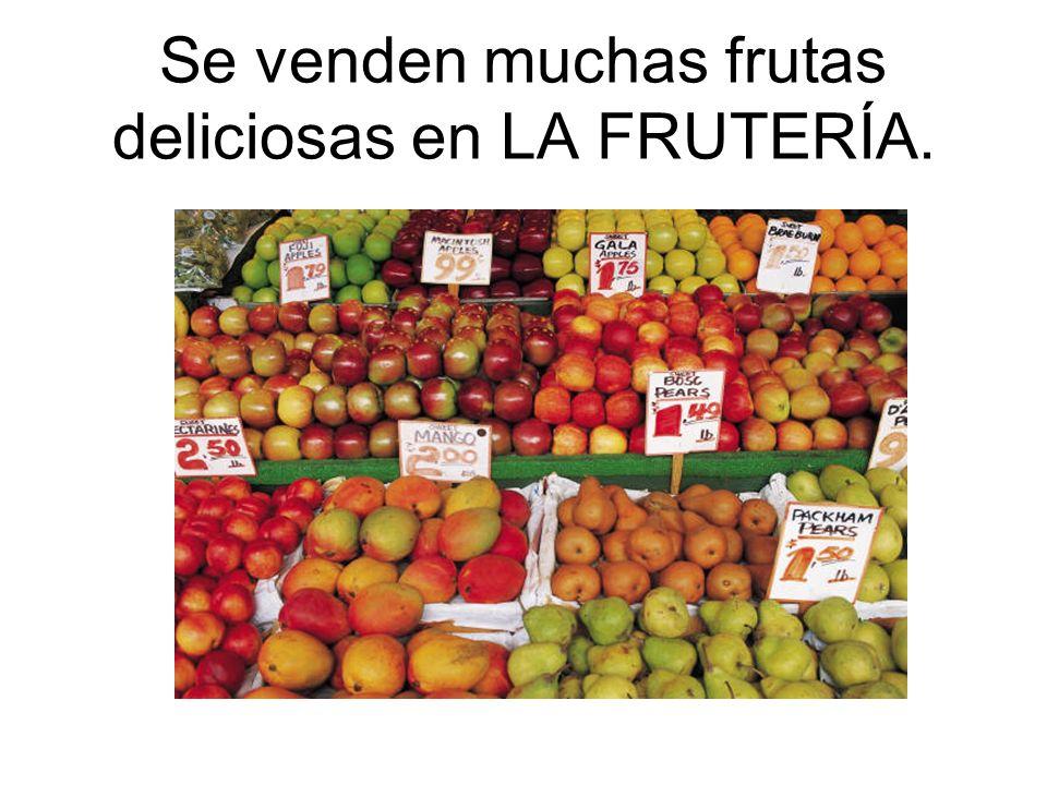 Se venden muchas frutas deliciosas en LA FRUTERÍA.
