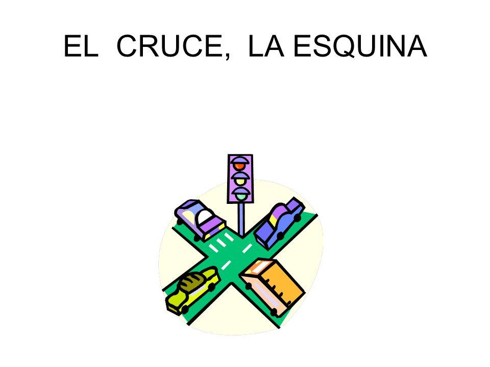EL CRUCE, LA ESQUINA