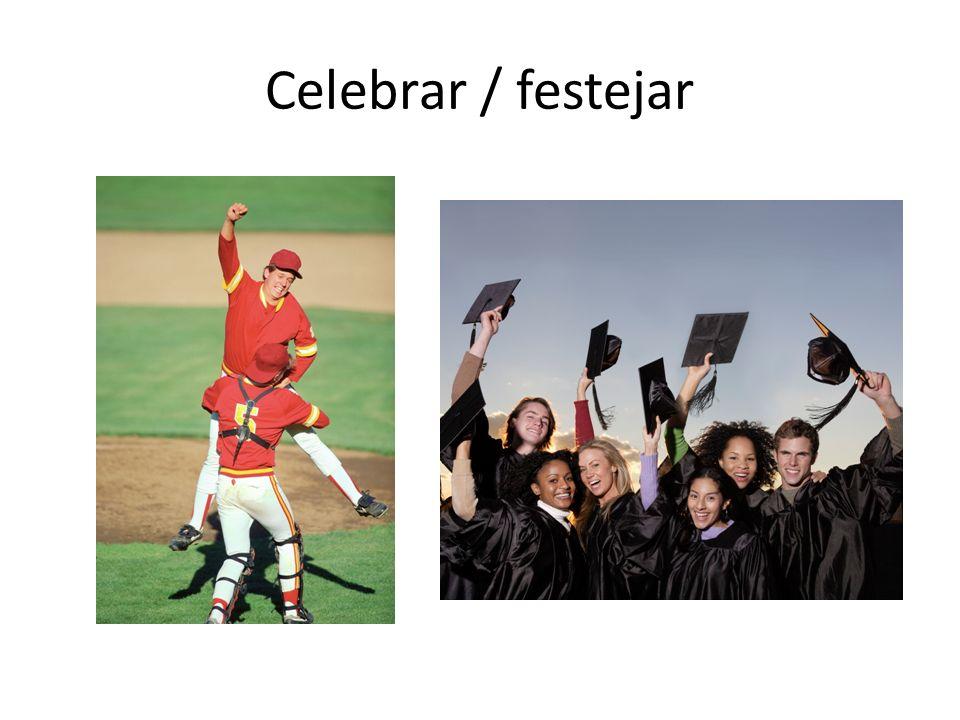 Celebrar / festejar