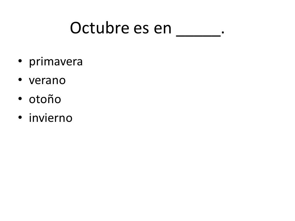 Octubre es en _____. primavera verano otoño invierno
