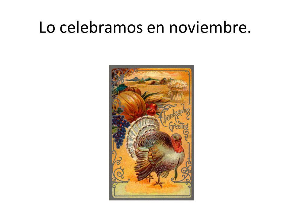 Lo celebramos en noviembre.