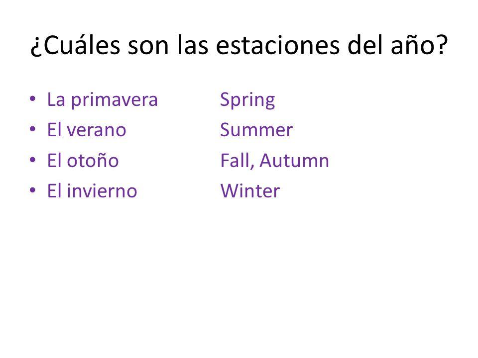La primaveraSpring El veranoSummer El otoñoFall, Autumn El inviernoWinter