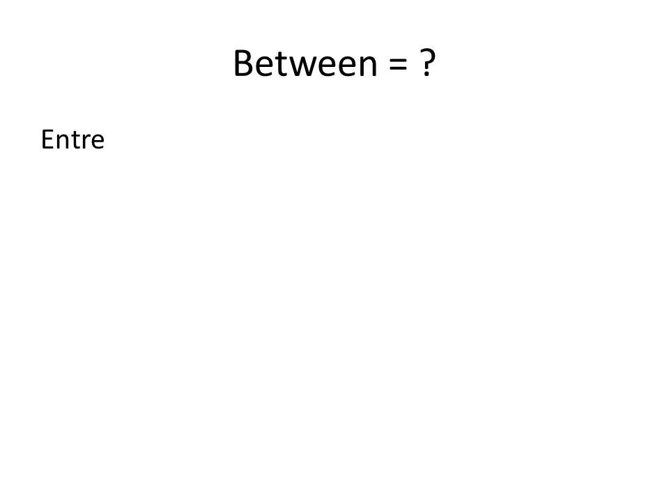 Between =