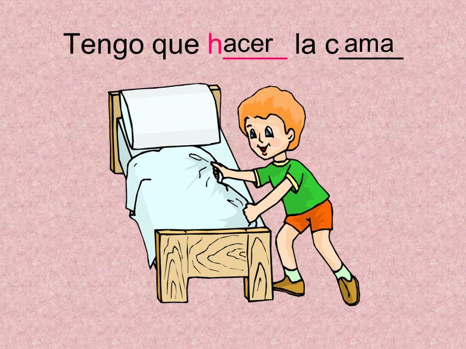 Tengo que h____ la c____ amaacer