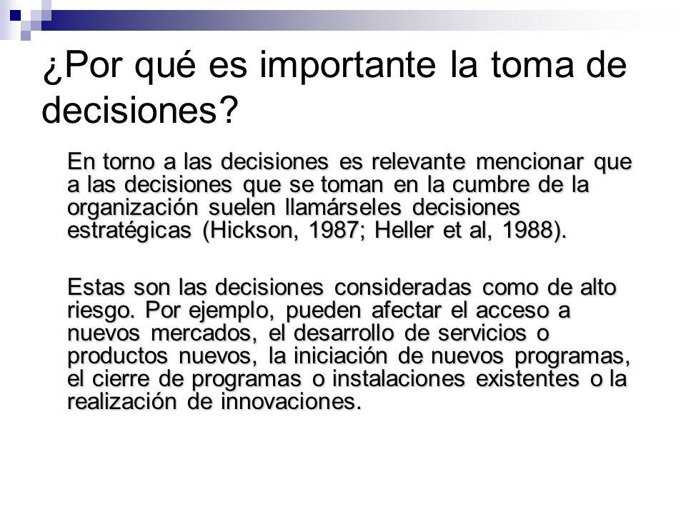 ¿Por qué es importante la toma de decisiones? En torno a las decisiones es relevante mencionar que a las decisiones que se toman en la cumbre de la or