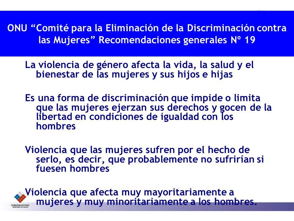 ONU Comité para la Eliminación de la Discriminación contra las Mujeres Recomendaciones generales Nº 19 La violencia de género afecta la vida, la salud