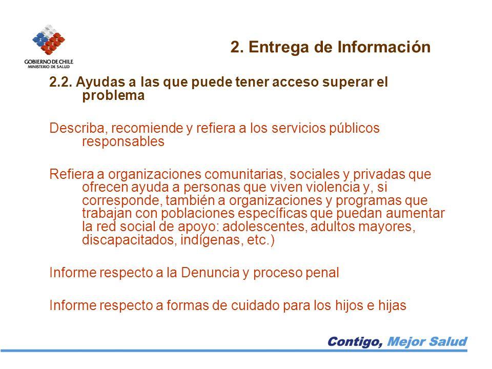 2. Entrega de Información 2.2. Ayudas a las que puede tener acceso superar el problema Describa, recomiende y refiera a los servicios públicos respons