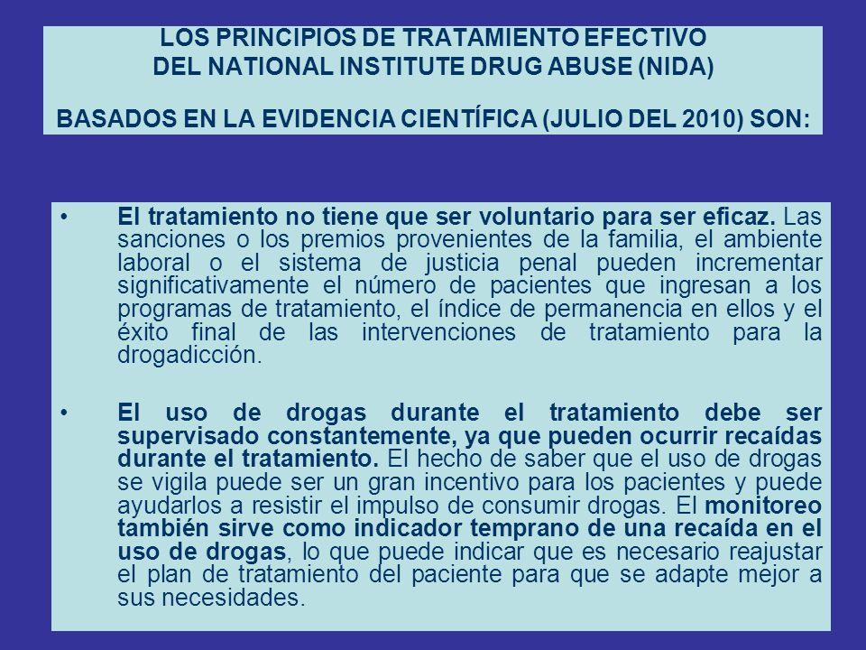 LOS PRINCIPIOS DE TRATAMIENTO EFECTIVO DEL NATIONAL INSTITUTE DRUG ABUSE (NIDA) BASADOS EN LA EVIDENCIA CIENTÍFICA (JULIO DEL 2010) SON: El tratamient