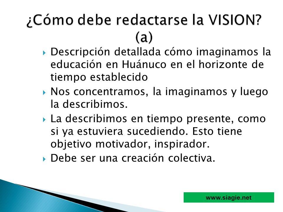 Descripción detallada cómo imaginamos la educación en Huánuco en el horizonte de tiempo establecido Nos concentramos, la imaginamos y luego la describ