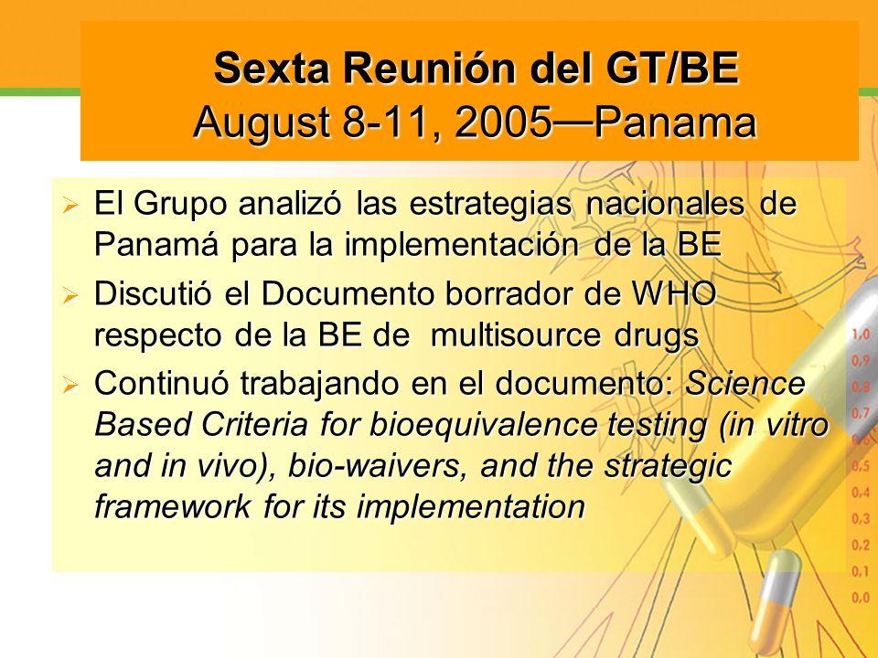 Sexta Reunión del GT/BE August 8-11, 2005 Panama Sexta Reunión del GT/BE August 8-11, 2005 Panama El Grupo analizó las estrategias nacionales de Panam