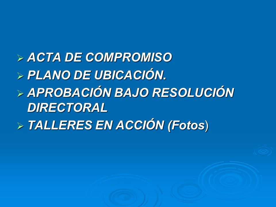 ACTA DE COMPROMISO ACTA DE COMPROMISO PLANO DE UBICACIÓN. PLANO DE UBICACIÓN. APROBACIÓN BAJO RESOLUCIÓN DIRECTORAL APROBACIÓN BAJO RESOLUCIÓN DIRECTO