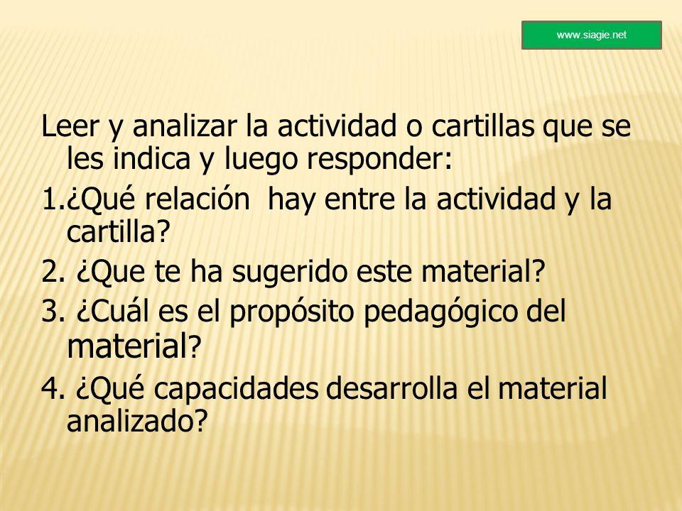 Leer y analizar la actividad o cartillas que se les indica y luego responder: 1.¿Qué relación hay entre la actividad y la cartilla? 2. ¿Que te ha suge