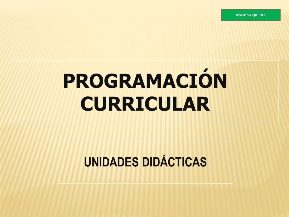 PROGRAMACIÓN CURRICULAR UNIDADES DIDÁCTICAS www.siagie.net