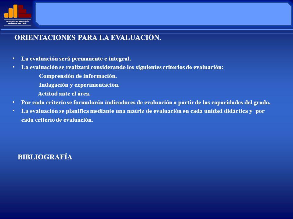 MINISTERIO DE EDUCACIÓN REPÚBLICA DEL PERÚ La evaluación será permanente e integral. La evaluación se realizará considerando los siguientes criterios