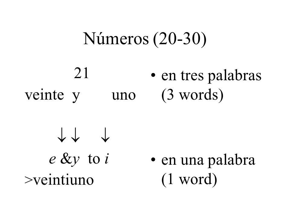 Números (20-30) 21 veinte y uno e &y to i > veintiuno en tres palabras (3 words) en una palabra (1 word)