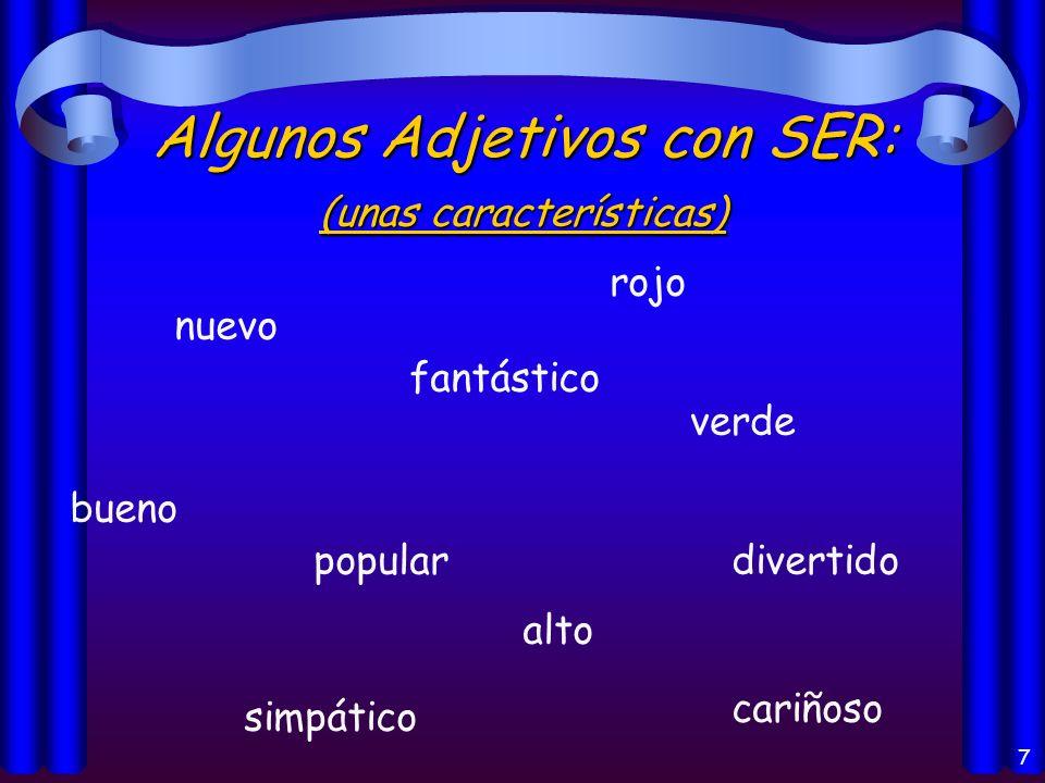 6 Los usos del verbo Ser: 1. 2. 3. 4. 5. 6.