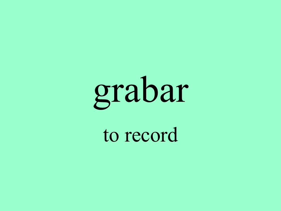 grabar to record