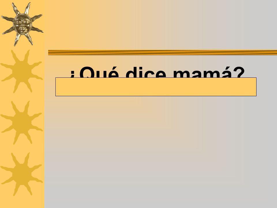 ¿Qué dice mamá