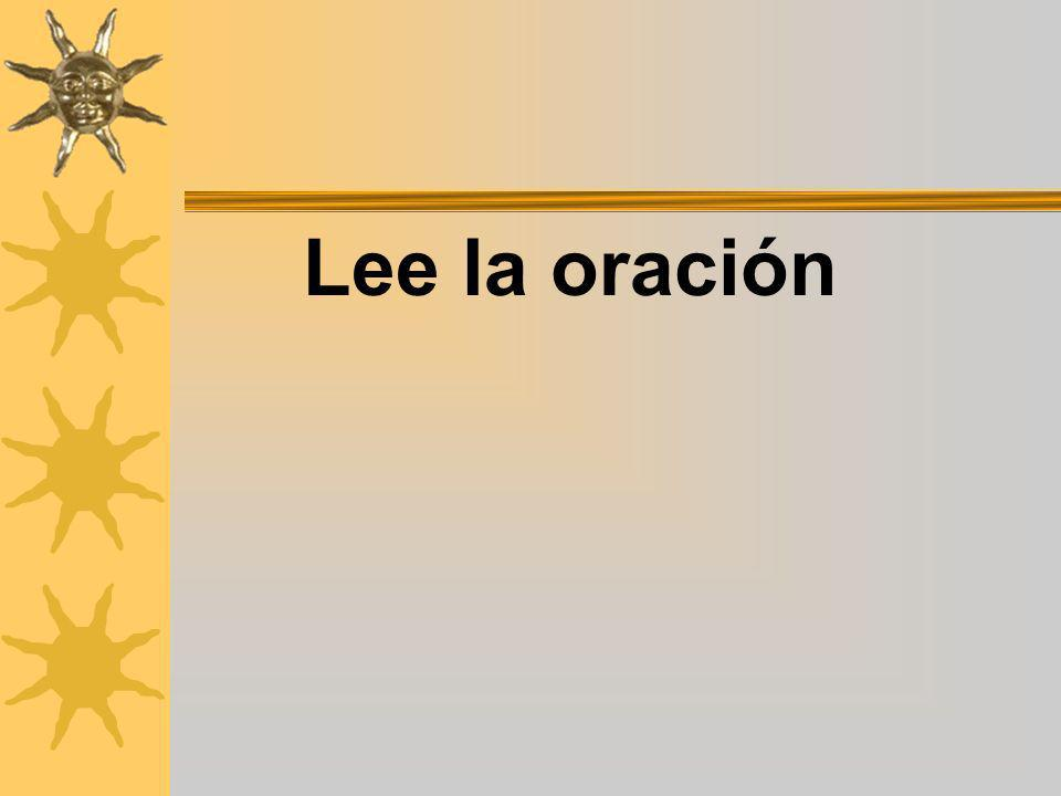 Lee la oración