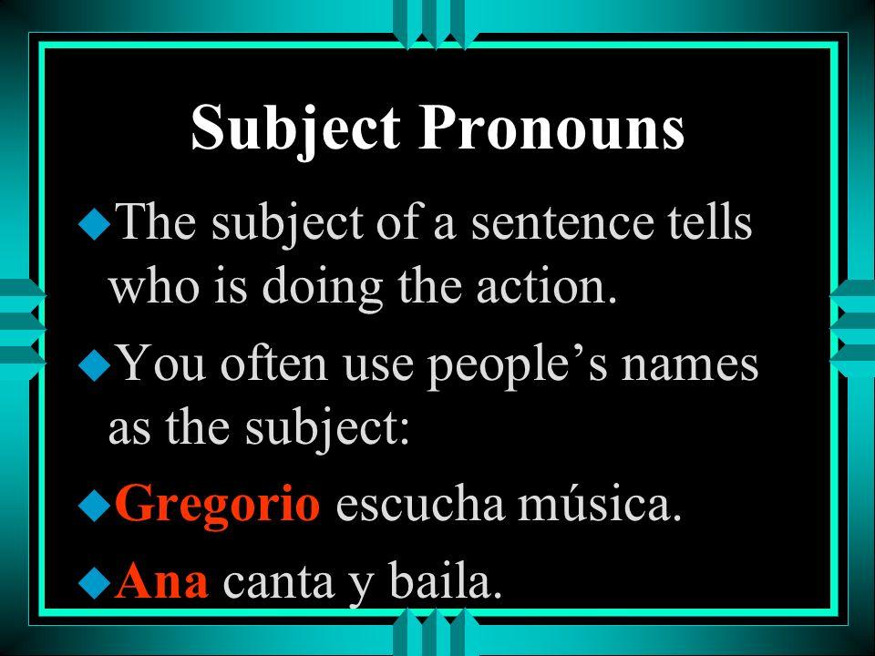 Subject Pronouns u Alejandro y yo = nosotros u Carlos y ella = ellos u Pepe y tú = ustedes u Lola y ella = ellas