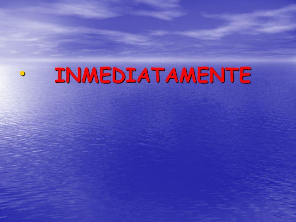 INMEDIATAMENTE INMEDIATAMENTE
