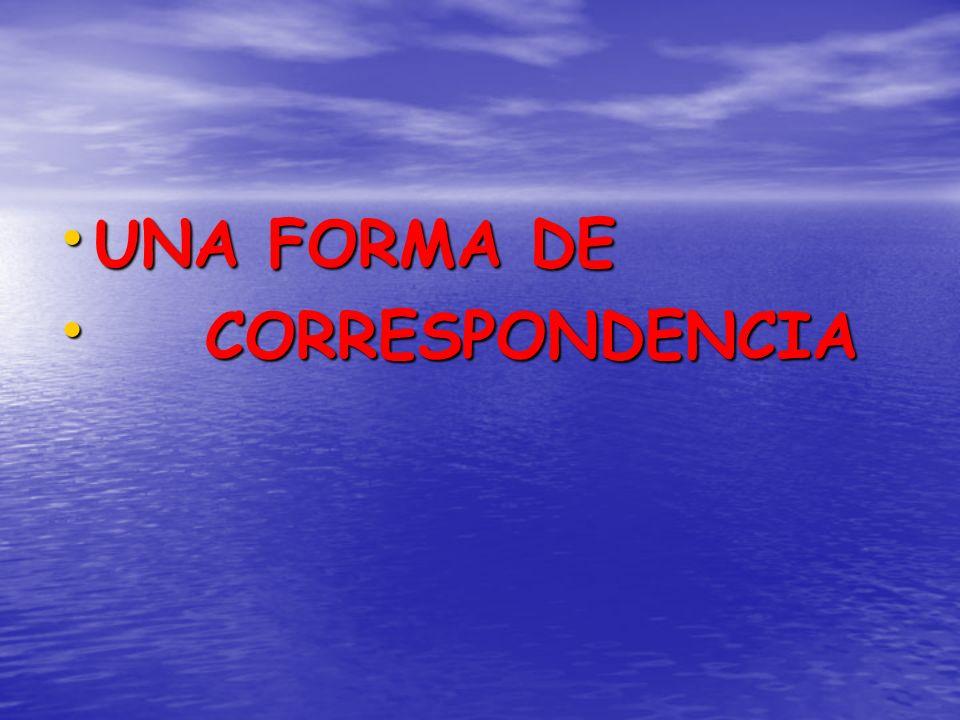 UNA FORMA DE UNA FORMA DE CORRESPONDENCIA CORRESPONDENCIA