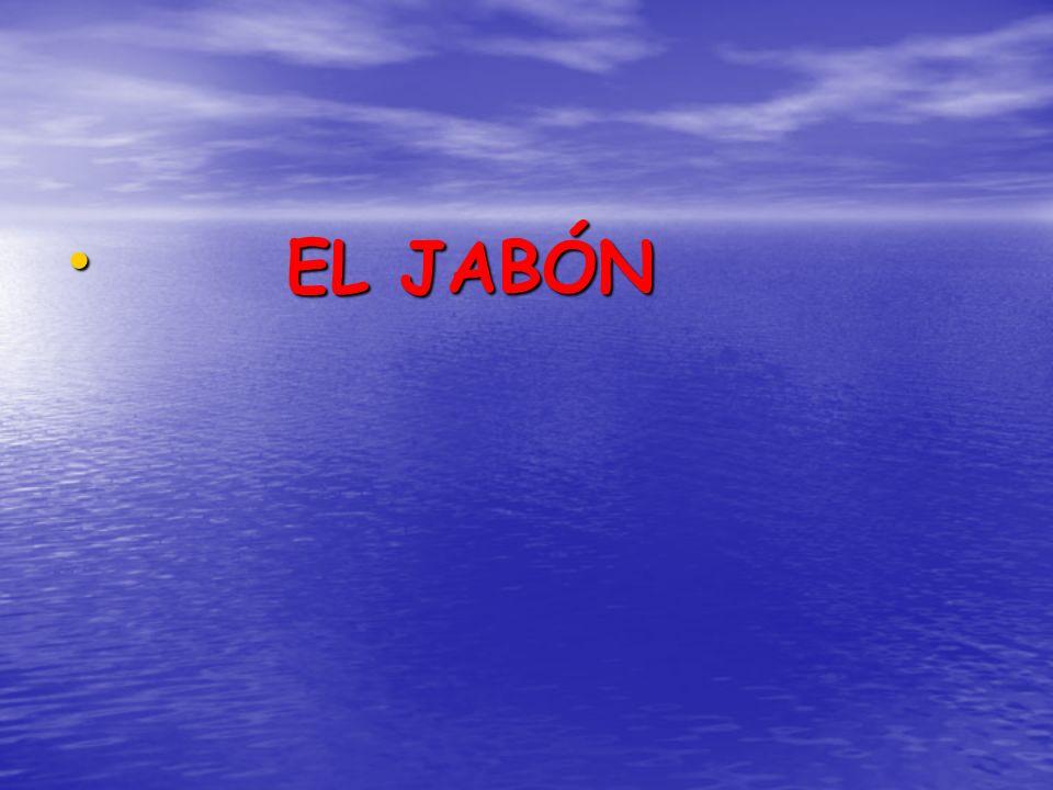EL JABÓN EL JABÓN