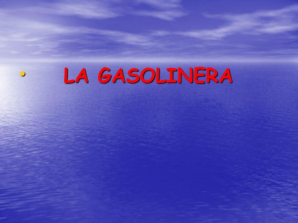 LA GASOLINERA LA GASOLINERA
