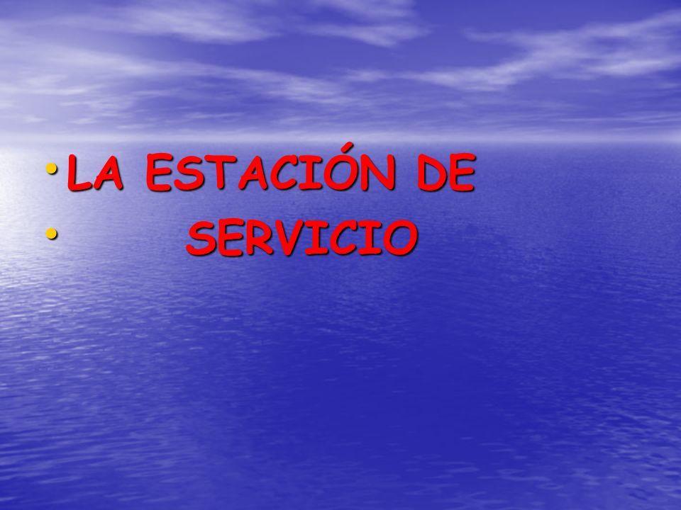 LA ESTACIÓN DE LA ESTACIÓN DE SERVICIO SERVICIO