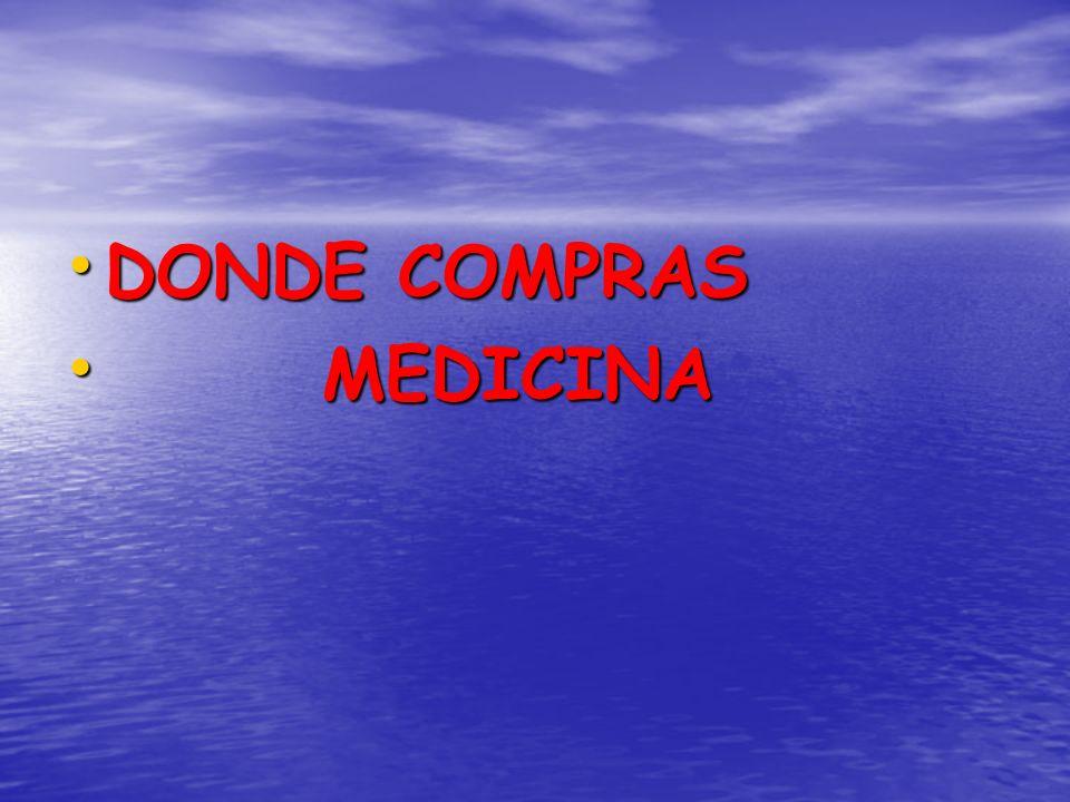 DONDE COMPRAS DONDE COMPRAS MEDICINA MEDICINA