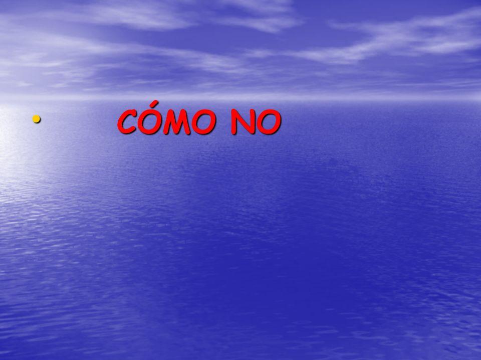 CÓMO NO CÓMO NO