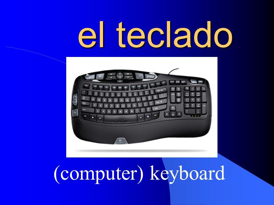 el teclado (computer) keyboard