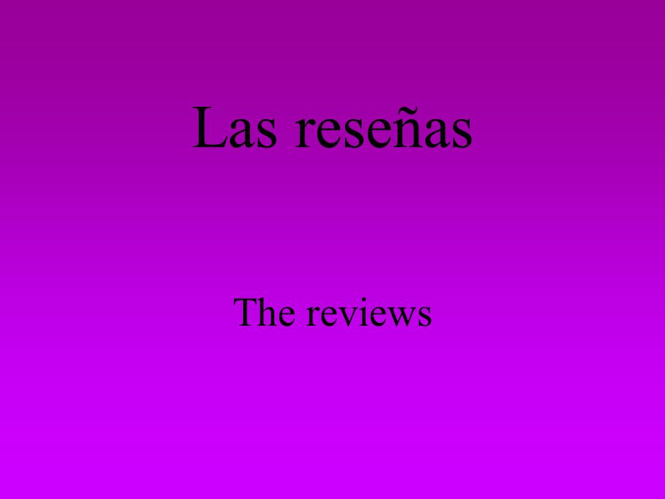 Las reseñas The reviews