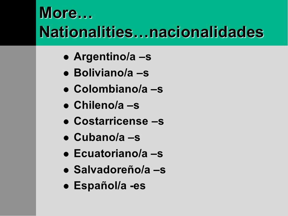 More Adjectives Alto/a - s Bajo/a -s Atrevido/a –s Sociable –s Viejo/a –s Reservado/a -s