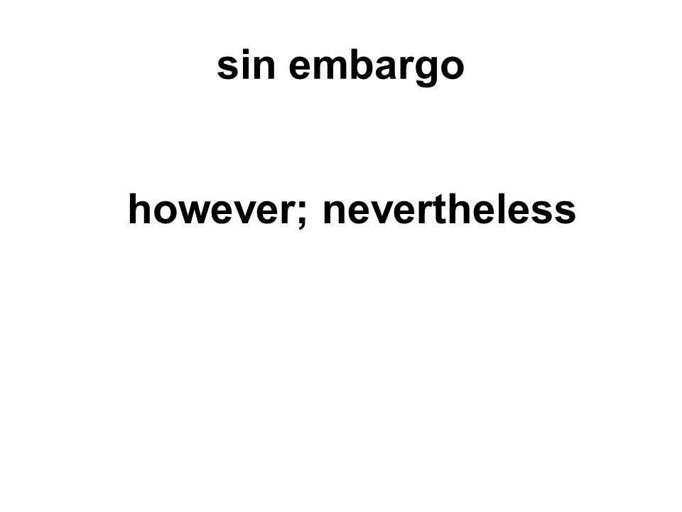 sin embargo however; nevertheless