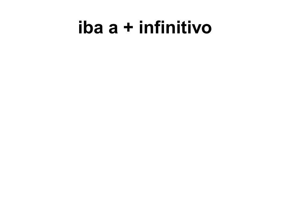 iba a + infinitivo