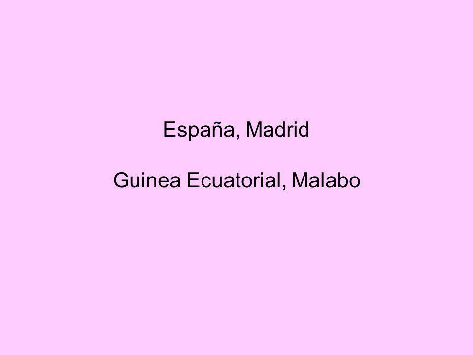 España, Madrid Guinea Ecuatorial, Malabo