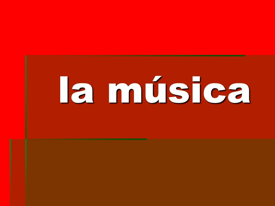 la música la música