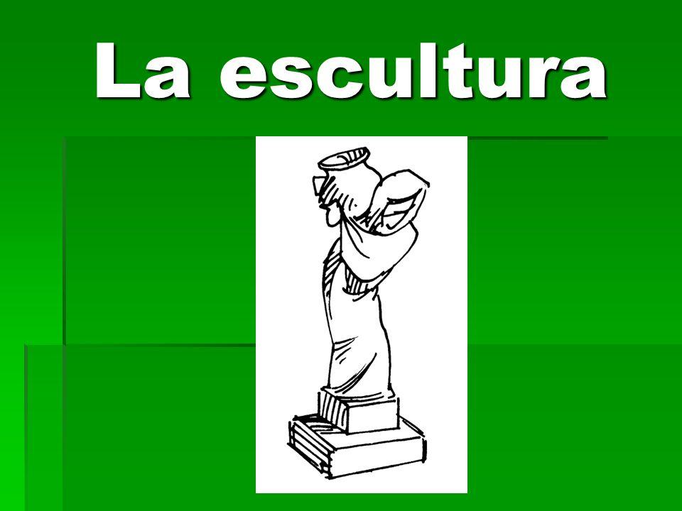 La escultura La escultura