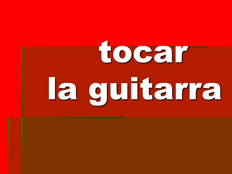 tocar la guitarra tocar la guitarra